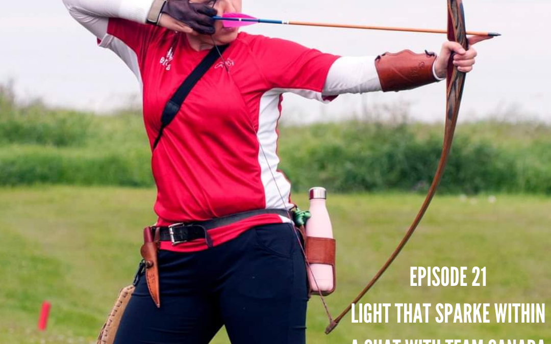 EP 21 – Light That Sparke with Miranda Sparkes, World Silver Medalist 3D Archer