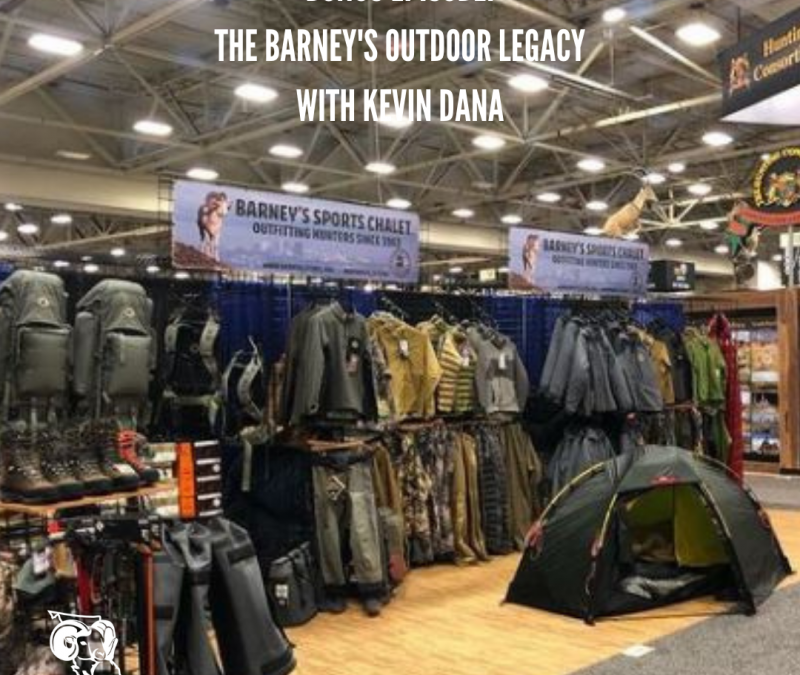 EP 25: Gearing up with Kevin Dana – The Barney's outdoor legacy